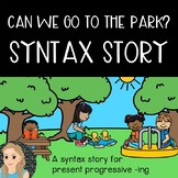 Summer Syntax Story: Can We Go To The Park?