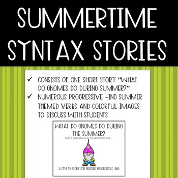 Summer Syntax Story: What Gnomes do in the Summertime {Present Progressive -ing}