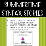 Summer Syntax Story: What Gnomes do in the Summertime {Pre