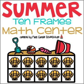 Summer Ten Frames Math Center by First Grade Schoolhouse   TpT