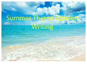 Summer Theme Opinion Writing