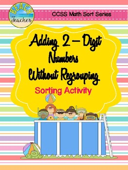 Summer Themed Addition Without Regrouping Sorting Activity & SCOOT