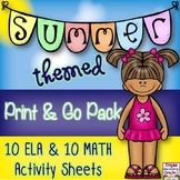 Summer Themed Print & Go Pack/10 Math & 10 ELA Activity Sheets
