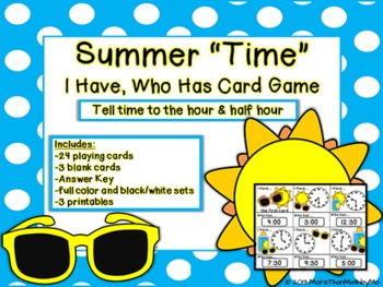 "Summer ""Time"" I Have, Who Has Card Game - Telling Time (Hour & Half Hour)"
