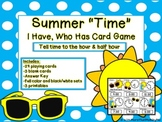 """Summer """"Time"""" I Have, Who Has Card Game - Telling Time (Ho"""