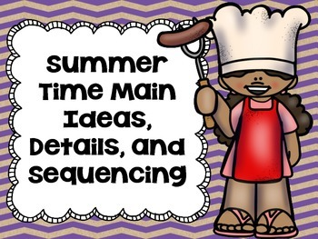Summer Time Main Ideas, Details, and Sequencing