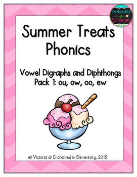 Summer Treats Phonics: Vowel Digraphs and Diphthongs Pack 1: ow, ou, oo, ew