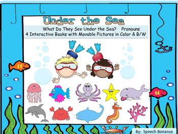 """""""Under the Sea"""" Interactive books in color and B&W- Pronouns and WH Questions"""