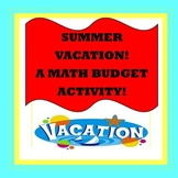 Summer Vacation: A Math Money Budget Activity!