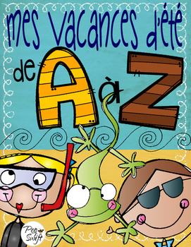 Summer Vacation A to Z ~ French ~ Mes vacances d'été de A à Z