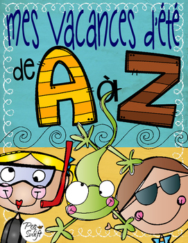 Summer Vacation A to Z ~ French ~ Mes vacances d'été de A à Z