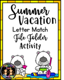 Summer Vacation Bears Letter Match File Folder Literacy Ce