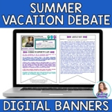Summer Vacation Debate Banners and Mini-Research Project: