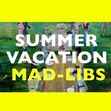 Summer Vacation Mad-libs Style Worksheet