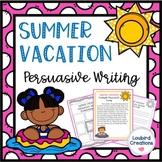 Summer Vacation Persuasive Writing