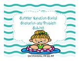 Vacation Social Skills and Problem Solving. A Back to Scho