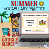 Summer Vocabulary Activity for Google Slides™: typing + dr