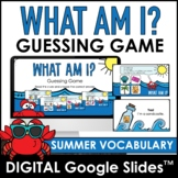 Summer Vocabulary - What am I? Guessing Game   Digital Goo