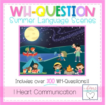 """Summer """"WH""""Questions Language Scenes"""