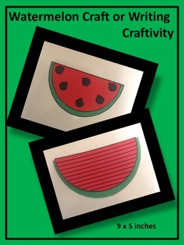 Summer Watermelon Craft or Writing Craftivity