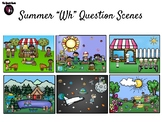 "Summer ""Wh"" Question Scenes"