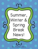 Summer, Winter, and Spring Break News!