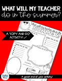 {Summer Writing Activity} What Will My Teacher Do In the Summer?