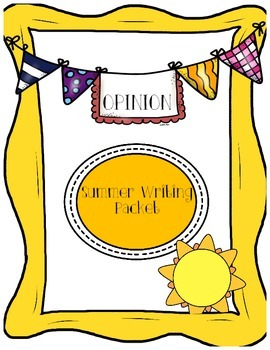 Summer Writing Packet 3rd/4th grade- Opinion
