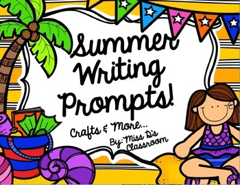 Summer Writing Prompts! Crafts & More...