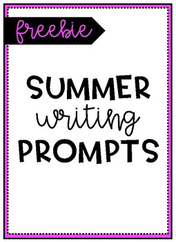 Summer Writing Prompts - End of Year Writing