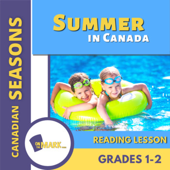 Summer in Canada Reading Lesson Gr. 1-2