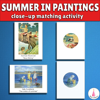 Summer in Paintings Close-Up Matching Activity