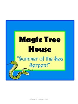 Summer of the Sea Serpent Magic Tree House #31 Comprehension Novel Study