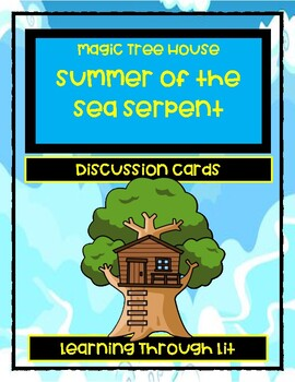 Magic Tree House SUMMER OF THE SEA SERPENT - Discussion Cards