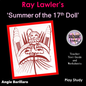Summer of the Seventeenth Doll (Ray Lawler) Teacher Text Guide and Worksheets