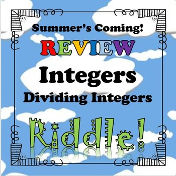 Summer's Coming! Review Riddle Dividing Integers...Math+Riddle=FUN!