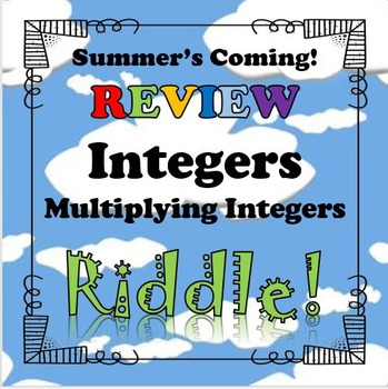Summer's Coming! Review Riddle Multiplying Integers...Math+Riddle=FUN!