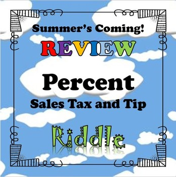 Summer's Coming! Review Riddle Percent Sales Tax and Tip...Math+Riddle=FUN!