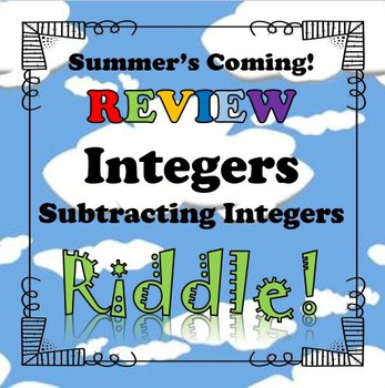 Summer's Coming! Review Riddle Subtracting Integers...Math+Riddle=FUN!