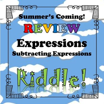 Summer's Coming Review Riddle Subtracting Linear Expressions...Math+Riddle=FUN!