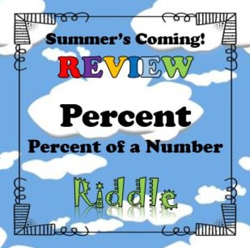 Summer's Coming! Review Riddle % of a Number Activity...Math+Riddle=FUN!