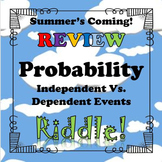 Summer's Coming Riddle Independent Vs. Dependent Events...