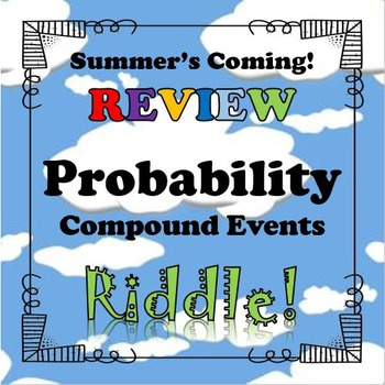 Summer's Coming Riddle Probability of Compound Events...Math+Riddle=FUN!