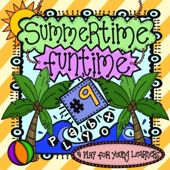 Summertime Funtime - An End of Year Play for Young Performers!