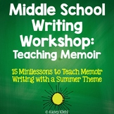 Middle School Writing Workshop: Teaching Memoir Summer Themed {CCSS Aligned}