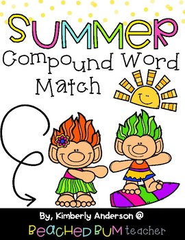 Summertime Trolls: Compound Word Match Center