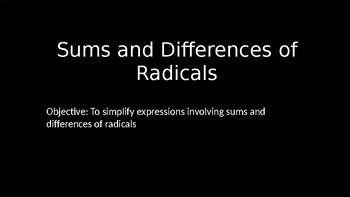 Sums and Differences of Radicals - PowerPoint Lesson (5.3)