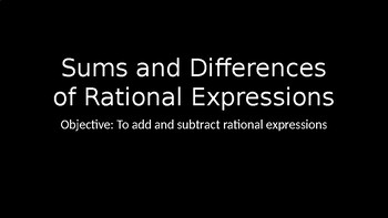 Sums and Differences of Rational Expressions - PowerPoint Lesson (4.6)