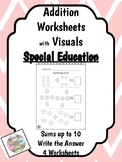 Special Education - Addition - Sums up to 10 w/Visuals - W