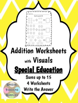 Special Education - Addition - Sums up to 15 w/Visuals - Write the Answer